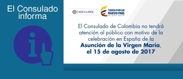 El Consulado de Colombia no tendrá atención al público con motivo de la celebración en España de la Asunción de la Virgen María, el 15 de agosto de 2017