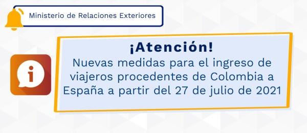 Nuevas medidas para ingreso de viajeros procedentes de Colombia a España a partir del 27 de julio de 2021